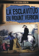 La esclavitud en Mount Vernon - Slavery at Mount Vernon