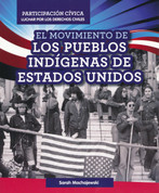 El movimiento de los pueblos indígenas de Estados Unidos - American Indian Rights Movement