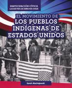 El movimiento de los pueblos indígenas de Estados Unidos - American Indian Rights Movement
