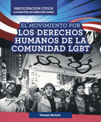 El movimiento por los derechos humanos de la comunidad LGBT - LGBTQ Human Rights Movement