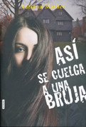 Así se cuelga a una bruja - How to Hang a Witch