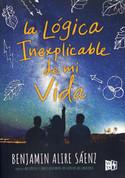 La lógica inexplicable de mi vida - The Inexplicable Logic of My Life