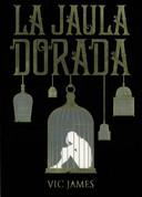 La jaula dorada - Gilded Cage