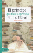 El príncipe que todo lo aprendió en los libros - The Prince Who Learned Everything from Books
