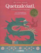 Mito, leyenda e historia de Quetzalcóatl, la misteriosa Serpiente Emplumada - Myth, Legend, and History of Quetzalcoatl, the Mysterious Plumed Serpent