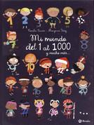Mi mundo del 1 al 1000 y mucho más - My World from 1 to 1,000 and Beyond
