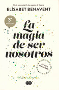 La magia de ser nosotros - The Magic of Being Ourselves