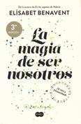 La magia de ser nosotros - The Magic of Being Ourselves