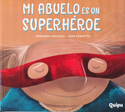 Mi abuelo es un superhéroe - My Grandfather Is a Super Hero