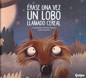 Érase una vez un lobo llamado Cereal - There Once Was a Wolf Named Cereal