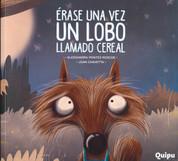 Érase una vez un lobo llamado Cereal - There Once Was a Wolf Named Cereal