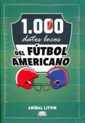 1.000 datos locos del fútbol americano - 1,000 Crazy Facts about Football