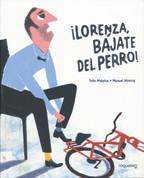 ¡Lorenza, bájate del perro! - Lorenza, Get Off the Dog!
