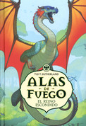 Alas de fuego 3. El reino escondido - Wings of Fire. The Hidden Kingdom