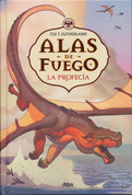 Alas de fuego 1 La profecía - Wings of Fire. The Dragonet Prophecy