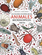 Los mundos invisibles de los animales microscópicos - The Invisible World of Microscopic Animals