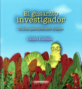 El gusanito investigador - The Inquisitive Little Worm