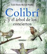 Colibrí y el árbol de los conciertos - Hummingbird and the Concert Tree