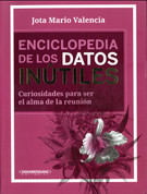 Enciclopedia de los datos inútiles - Encyclopedia of Worthless Information