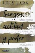 Imagen, actitud y poder - Look, Attitude, and Power