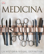 Medicina - Medicine. The Definitive Illustrated History