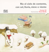 Ríe el cielo de contento, con sol, lluvia, nieve o viento - The Sky Is Happy When It's Sunny, Rainy, Snowy or Windy