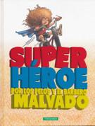 Superhéroe por los pelos y el barbero malvado - Super Hair-O and the Barber of Doom