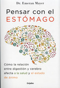 Pensar con el estómago - The Mind-Gut Connection