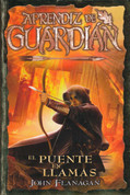El puente en llamas - Ranger's Apprentice 2: The Burning Bridge