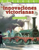 La historia de las innovaciones victorianas - The History of Victorian Innovations
