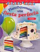 Diversión y juegos: Planifiquemos una fiesta perfecta - Fun and Games: Planning a Perfect Party