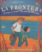 La frontera El viaje con papá/My Journey with Papa