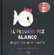El pequeño pez blanco organiza una fiesta/Little White Fish Has a Party