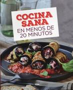 Cocina sana en menos de 20 minutos - Healthy Cooking in Under 20 Minutes