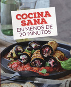 Cocina sana en menos de 20 minutos - Healthy Cooking in Under 20 Minutes