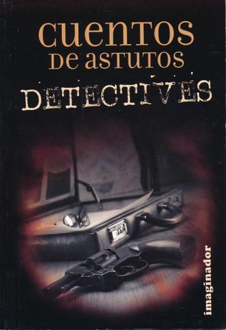 Cuentos de astutos detectives - Clever Detective Stories
