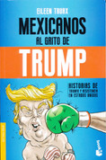 Mexicanos al grito de Trump - Mexicans at the Cry of Trump