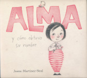 Alma y cómo obtuvo su nombre - Alma and How She Got Her Name