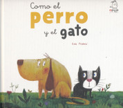 Como el perro y el gato - Like Cats and Dogs