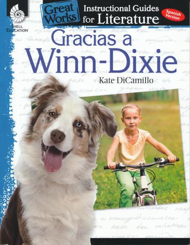 Great Works Literature Guides: Gracias a Winn-Dixie - Great Works Literature Guide: Because of Winn-Dixie
