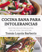 Cocina sana para intolerancias - Healthy Cooking for Food Intolerances