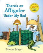 There Is an Alligator Under My Bed