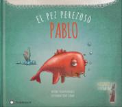 Pablo, el pez perezoso - Pablo, the Lazy Fish