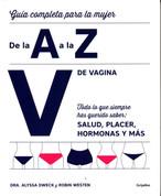 V de vagina - The Complete A to Z for Your V