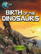 Birth of the Dinosaurs