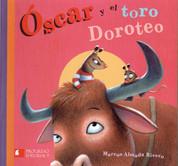 Óscar y el toro Doroteo - Oscar and Doroteo the Bull