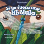 Si yo fuera una libélula - If I Were a Dragonfly