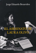 El asesinato de Laura Olivo - The Murder of Laura Olivo