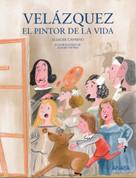 Velázquez, el pintor de la vida - Velazquez, Painter of Life