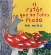 El ratón que no tenía miedo - The Mouse Who Wasn't Scared
